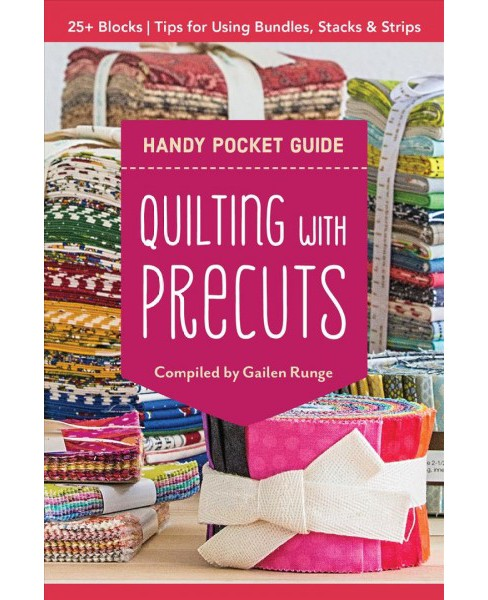 Quilting With Precuts Handy Pocket Guide : 25+ Blocks/ Tips for Using Bundles, Stacks & Strips - image 1 of 1