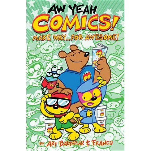 Aw Yeah Comics! Volume 3: Make Way... for Awesome! - by  Arthur Baltazar & Franco Aureliani (Paperback) - image 1 of 1