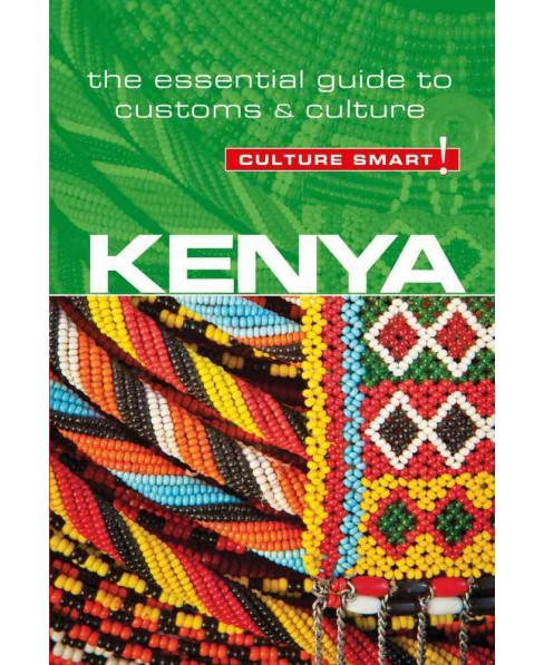 Culture Smart! Kenya : The Essential Guide to Customs & Culture (Paperback) (Jane Barsby) - image 1 of 1