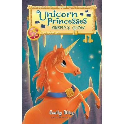 Firefly's Glow -  (Unicorn Princesses) by Emily Bliss (Paperback)