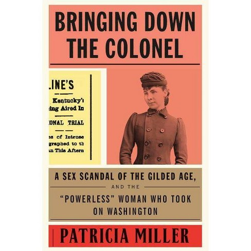 Bringing Down the Colonel - by  Patricia Miller (Hardcover) - image 1 of 1
