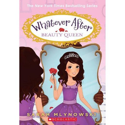 Beauty Queen ( Whatever After) (Paperback) by Sarah Mlynowski