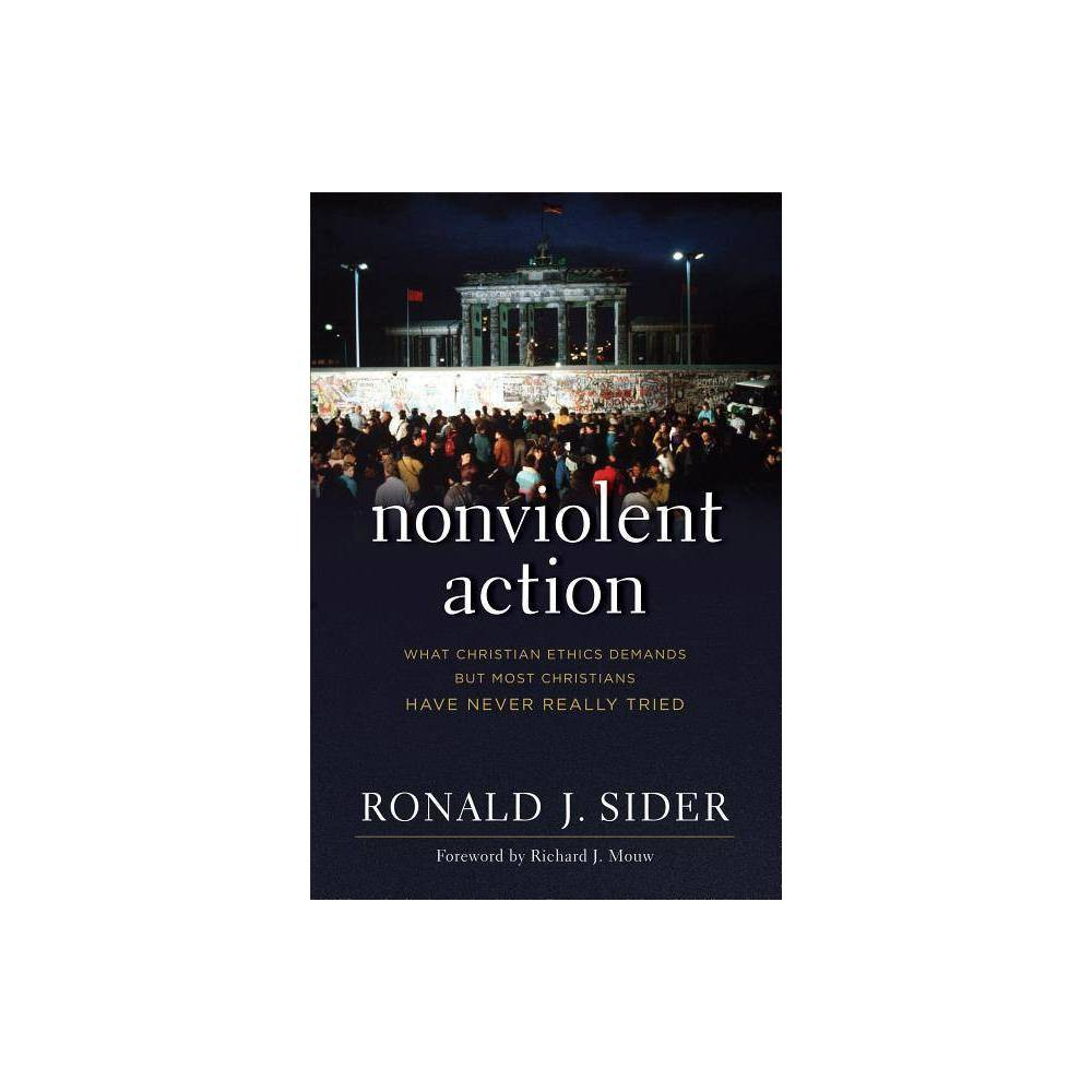 Nonviolent Action By Ronald J Sider Paperback