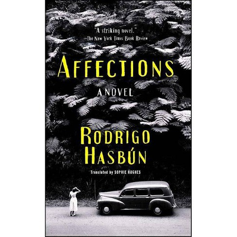 Affections - by  Rodrigo Hasbun (Paperback) - image 1 of 1