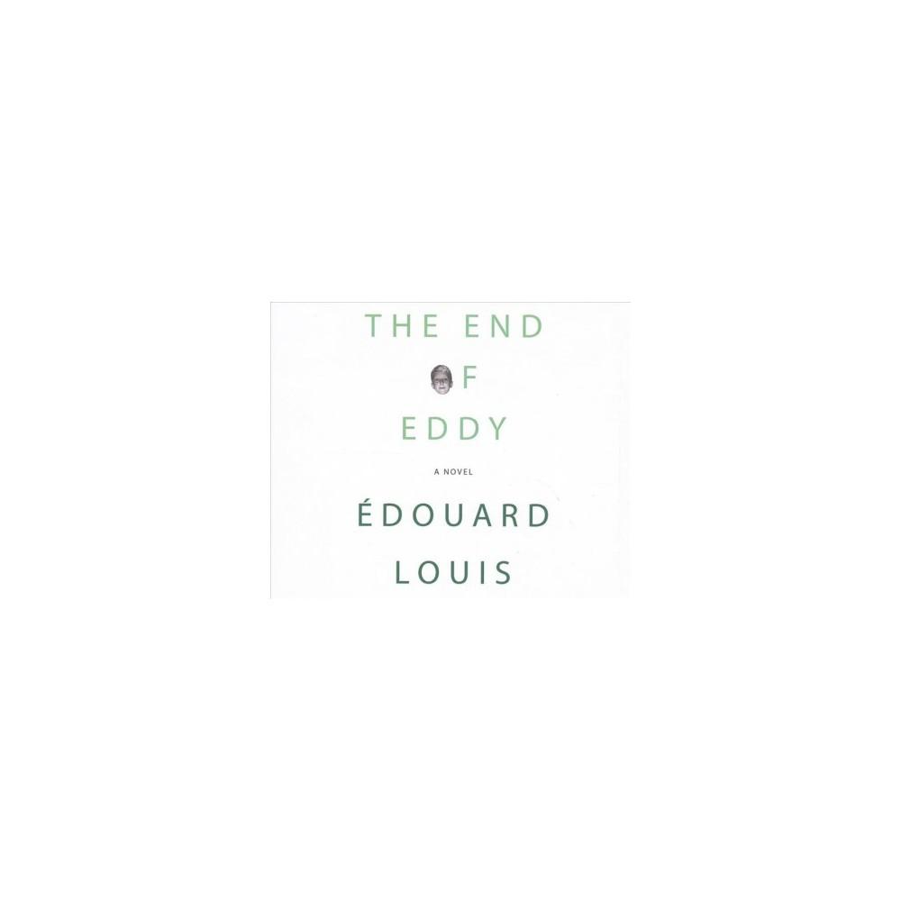 End of Eddy - Unabridged by u00c9douard Louis (CD/Spoken Word)