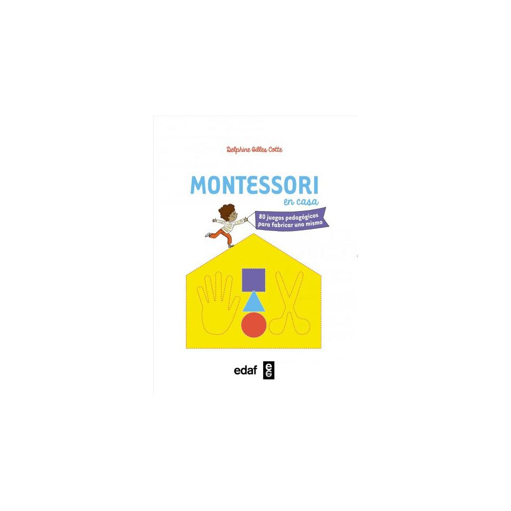 Montesssori en casa/ Montessori at Home : 80 Juegos Pedagogicos Para Fabricar Uno Mismo (Paperback)