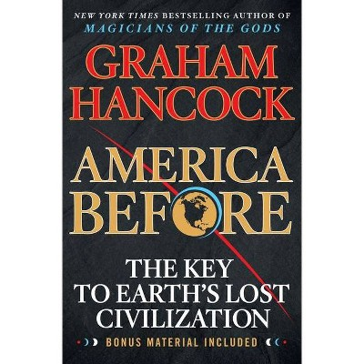 America Before - by  Graham Hancock (Paperback)