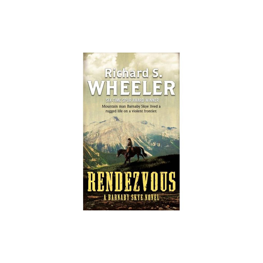 Rendezvous - (Skye's West) by Richard S. Wheeler (Paperback)