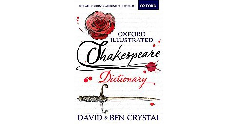 Oxford Illustrated Shakespeare Dictionary (Paperback) (David Crystal & Ben Crystal) - image 1 of 1