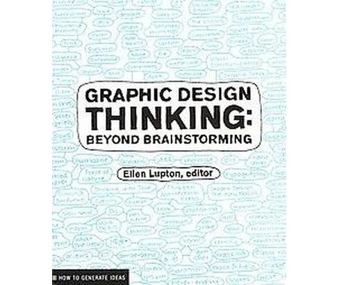 Graphic Design Thinking : Beyond Brainstorming (Paperback) - image 1 of 1