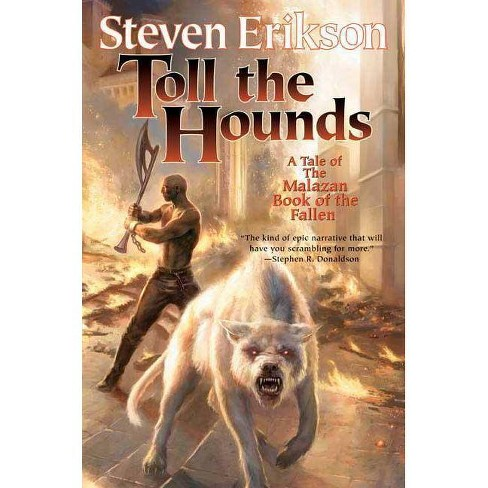 Toll the Hounds - (Malazan Book of the Fallen (Paperback)) by  Steven Erikson (Paperback) - image 1 of 1