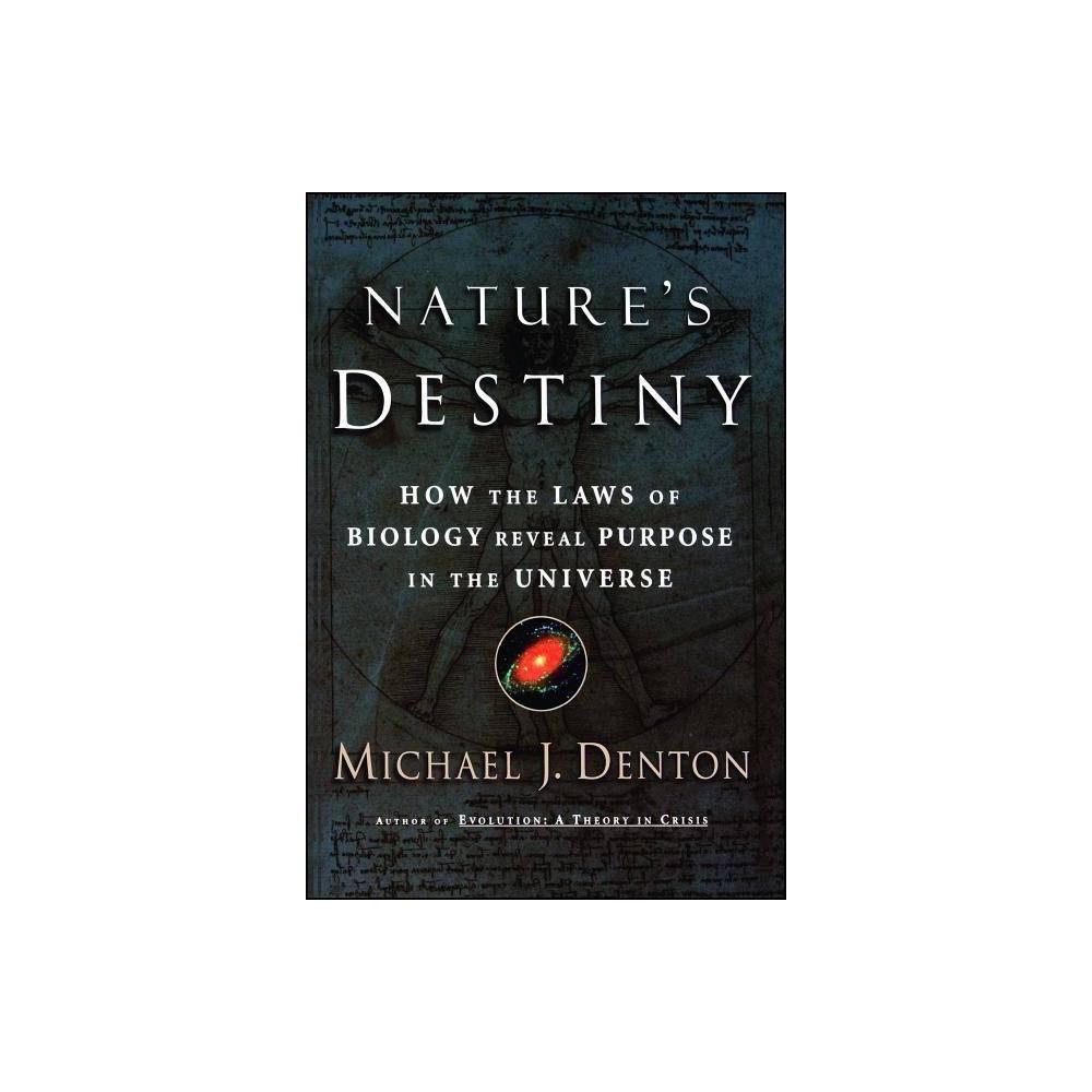 Nature S Destiny By Michael Denton Paperback