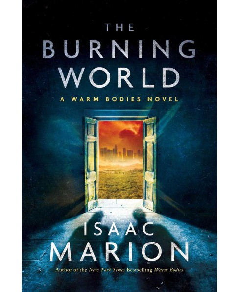 Burning World -  Reprint by Isaac Marion (Paperback) - image 1 of 1
