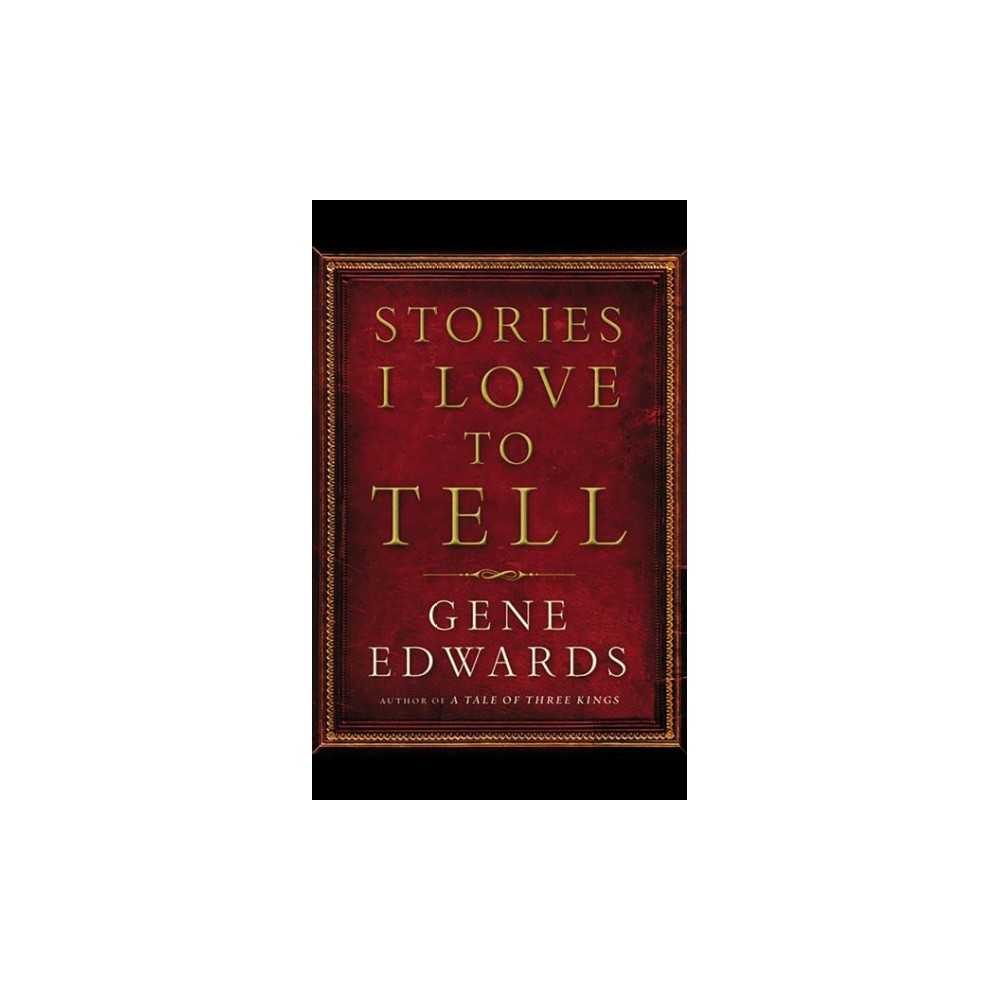 Stories I Love to Tell - Unabridged by Gene Edwards (CD/Spoken Word)