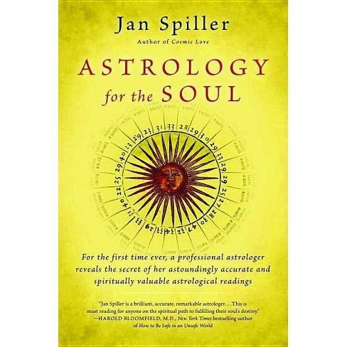 Astrology for the Soul - by Jan Spiller (Paperback)