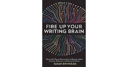 Fire Up Your Writing Brain (Paperback) (Susan Reynolds) - image 1 of 1