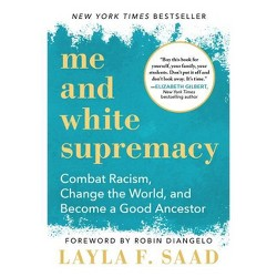 Me and White Supremacy - by Layla Saad (Hardcover)