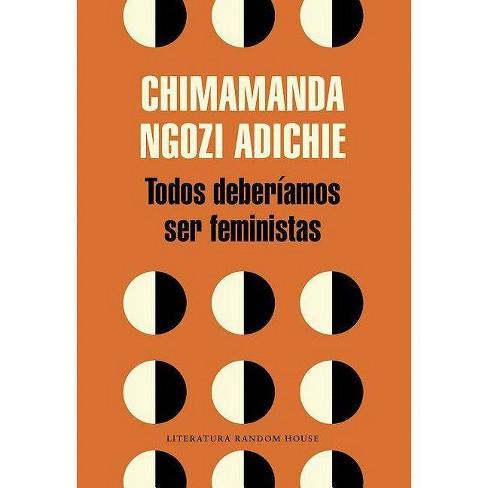 Todos Deber�amos Ser Feministas / We Should All Be Feminists - by  Chimamanda Ngozi Adichie - image 1 of 1