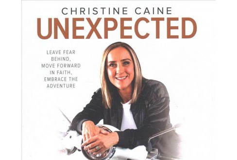 Unexpected : Leave Fear Behind, Move Forward in Faith, Embrace the Adventure - Unabridged (CD/Spoken - image 1 of 1