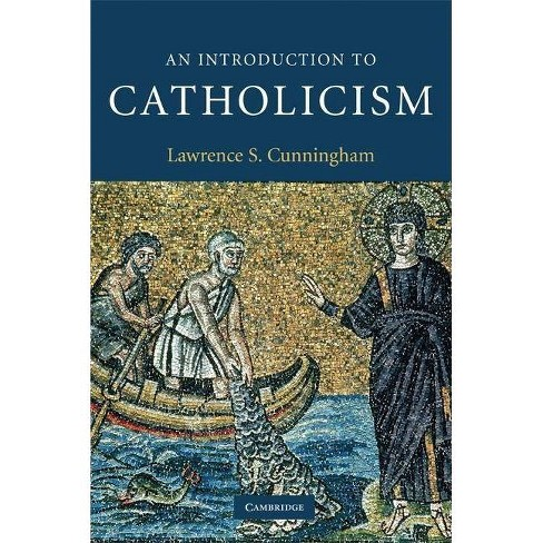 An Introduction to Catholicism - (Introduction to Religion) by  Lawrence S Cunningham (Paperback) - image 1 of 1