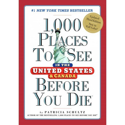 1000 Places To See In The United States Canada Before You Die Revised Paperback Patricia