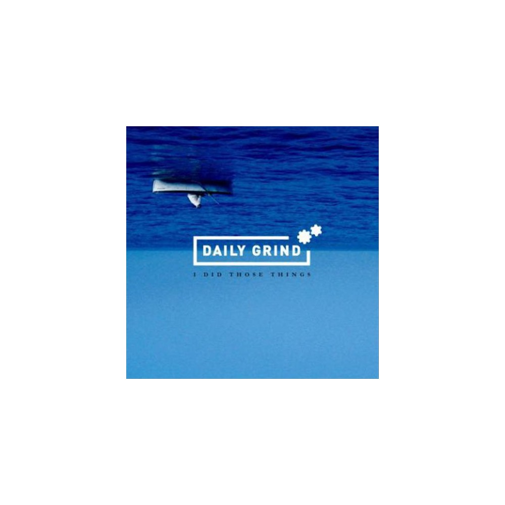 Daily Grind - I Did Those Things (CD)