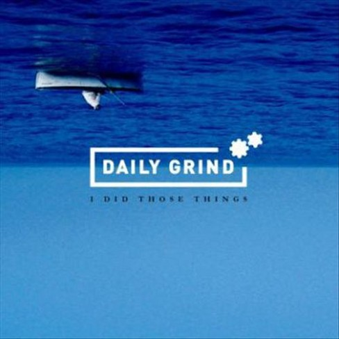 Daily Grind - I Did Those Things (CD) - image 1 of 1