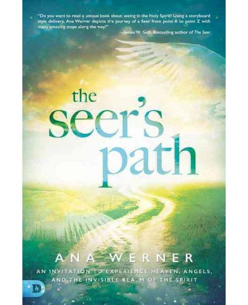 Seer's Path : An Invitation to Experience Heaven, Angels, and the Invisible Realm of the Spirit - image 1 of 1