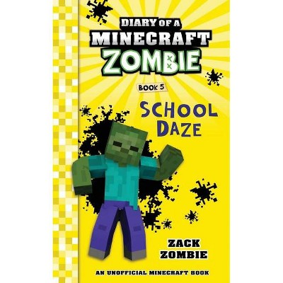 Diary of a Minecraft Zombie Book 5 - by  Zack Zombie (Paperback)