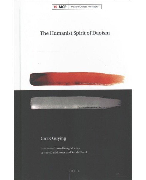 Humanist Spirit of Daoism -  (Modern Chinese Philosophy) by Guying Chen (Hardcover) - image 1 of 1