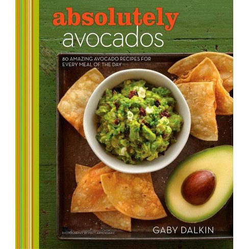 Absolutely Avocados - by  Gaby Dalkin (Hardcover) - image 1 of 1