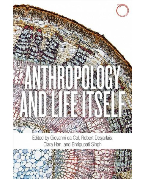 Anthropology and Life Itself -  (Special Issues in Ethnographic Theory) (Paperback) - image 1 of 1