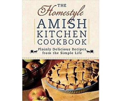Homestyle Amish Kitchen Cookbook : Plainly Delicious Recipes from the Simple Life (Paperback) - image 1 of 1