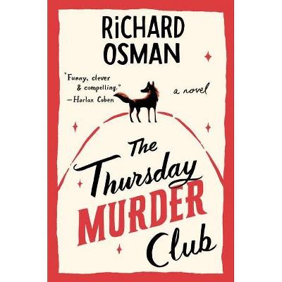 The Thursday Murder Club - (A Thursday Murder Club Mystery) by  Richard Osman (Hardcover)