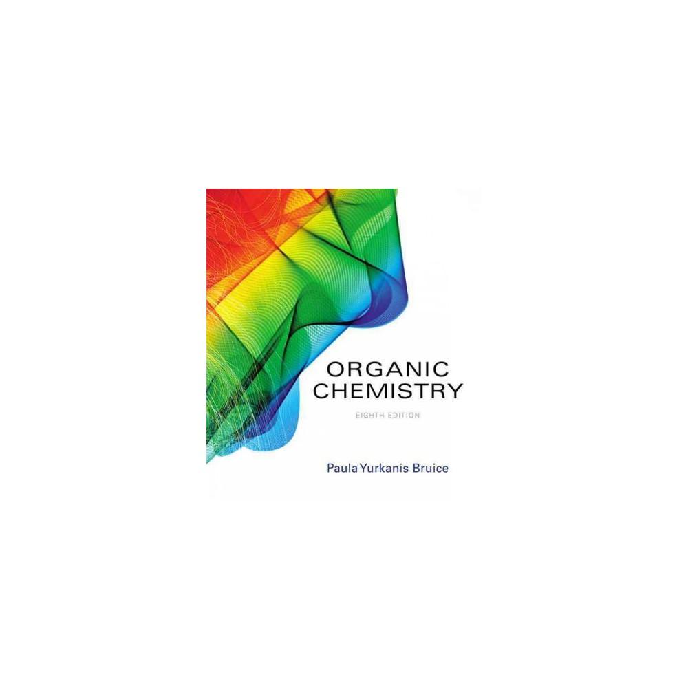Organic Chemistry (Hardcover) (Paula Yurkanis Bruice)
