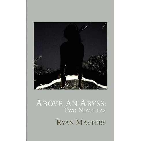 Above An Abyss - by  Ryan Masters (Paperback) - image 1 of 1