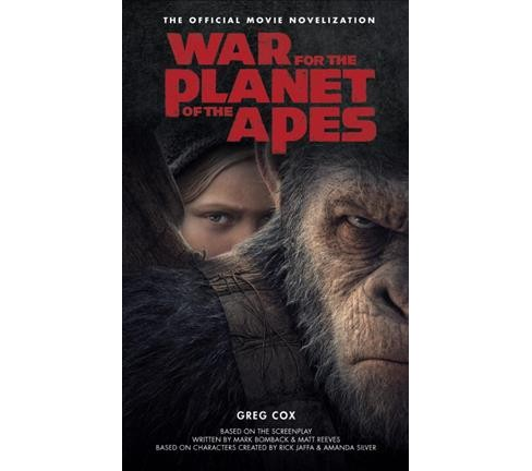 War for the Planet of the Apes : Official Movie Novelization -  by Greg Cox (Paperback) - image 1 of 1