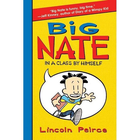 Big Nate: In a Class by Himself - (Big Nate (Harper Collins)) by  Lincoln Peirce (Hardcover) - image 1 of 1