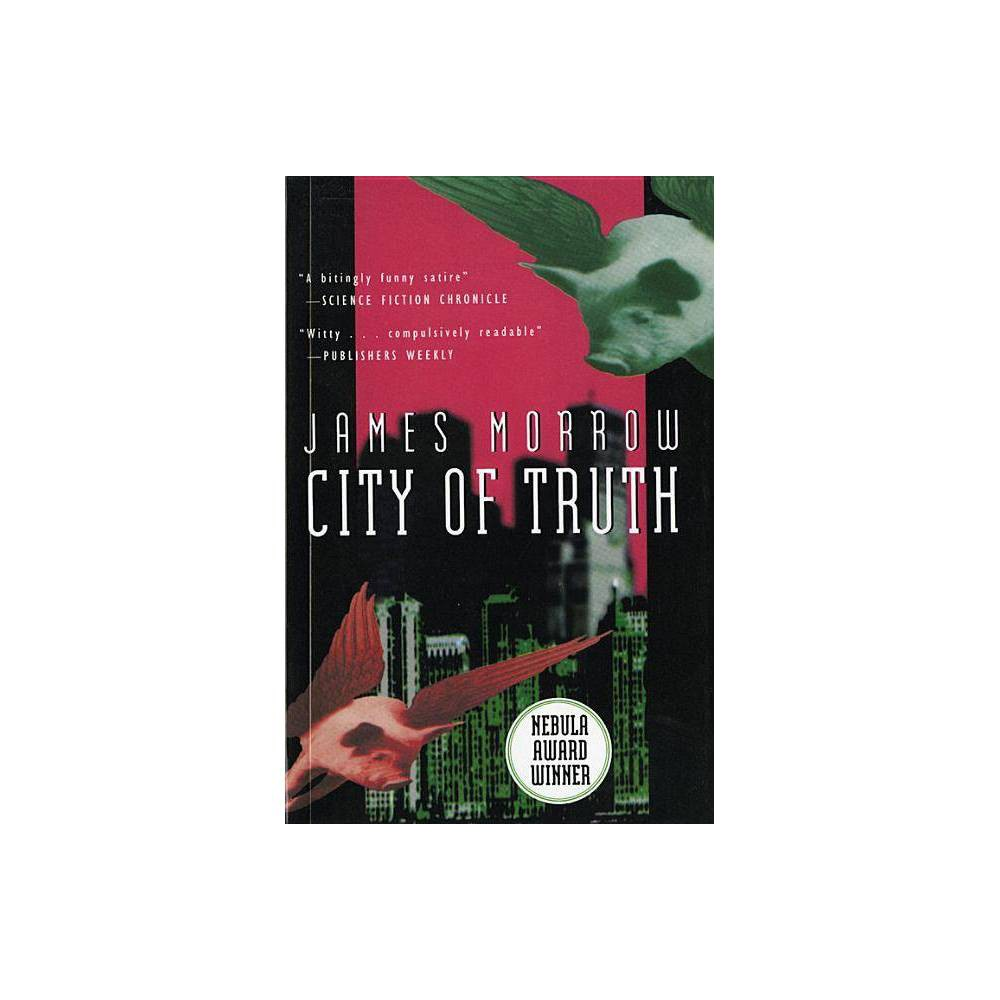 City Of Truth Harvest Book By James Morrow Paperback