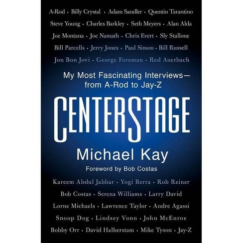 Centerstage - by  Michael Kay (Hardcover) - image 1 of 1