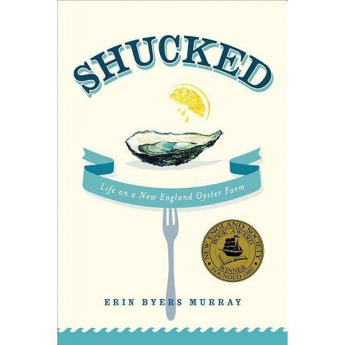 Shucked - by  Erin Byers Murray (Paperback) - image 1 of 1