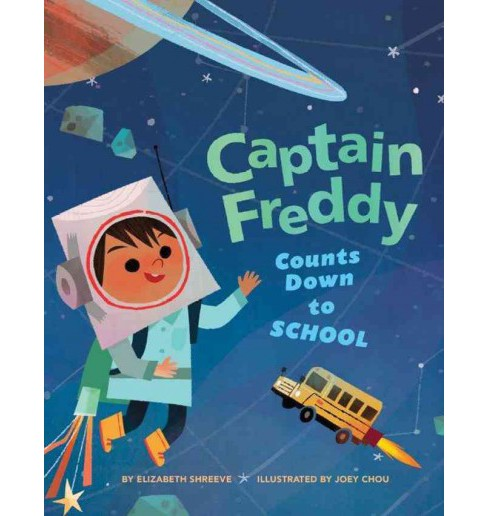 Captain Freddy Counts Down to School (School And Library) (Elizabeth Shreeve) - image 1 of 1