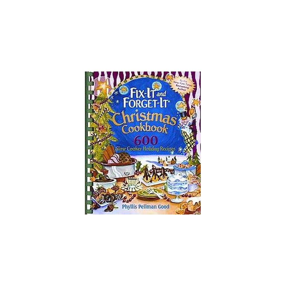 Fix-It and Forget-It Christmas Cookbook : 600 Slow Cooker Holiday Recipes (Paperback) (Phyllis Pellman