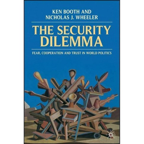 The Security Dilemma - by  Ken Booth & Nicholas Wheeler (Paperback) - image 1 of 1