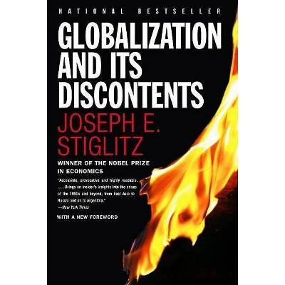 Globalization and Its Discontents - by  Joseph E Stiglitz (Paperback)