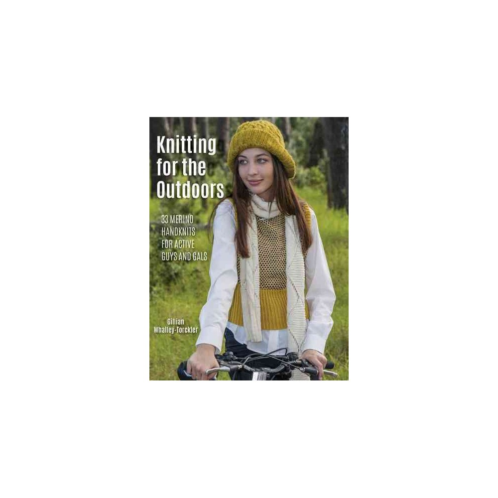Knitting for the Outdoors : 30 Merino Handknits for Active Guys and Gals (Paperback) (Gillian