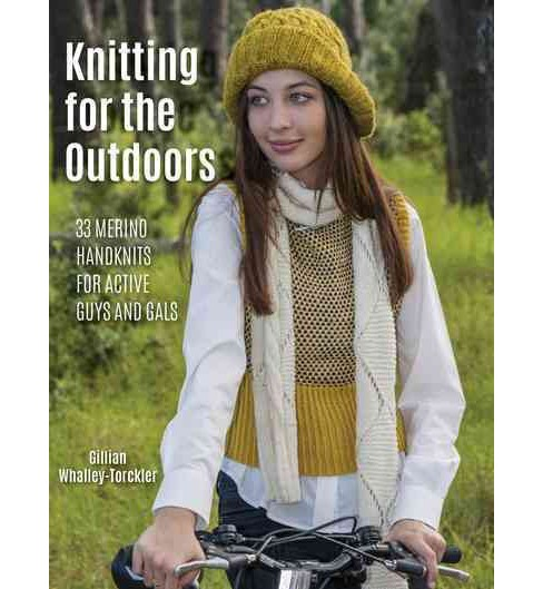 Knitting for the Outdoors : 30 Merino Handknits for Active Guys and Gals (Paperback) (Gillian - image 1 of 1