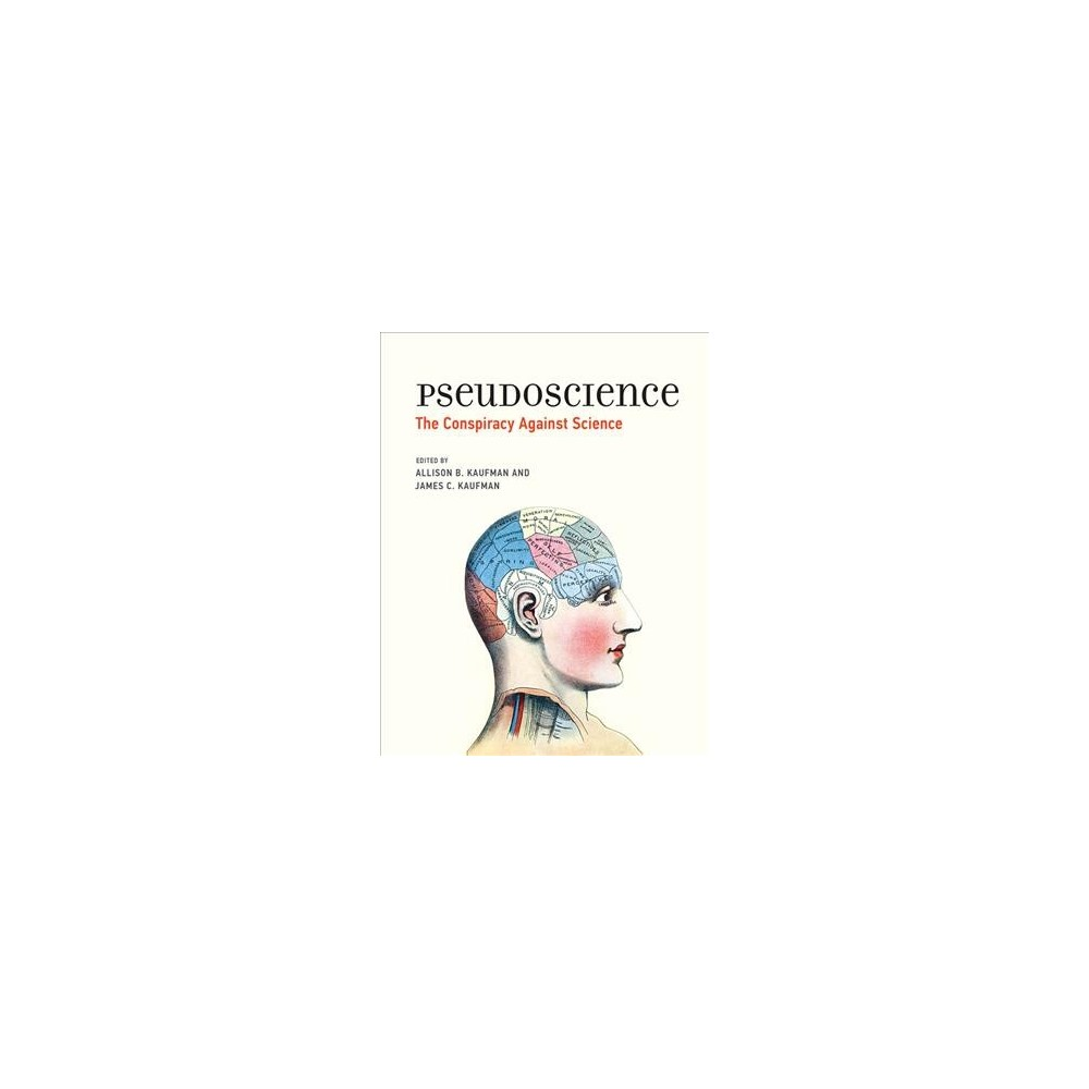 Pseudoscience : The Conspiracy Against Science - (Hardcover)