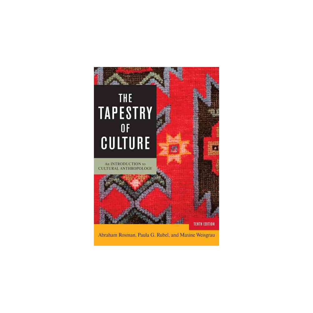 Tapestry of Culture : An Introduction to Cultural Anthropology (Paperback) (Abraham Rosman & Paula G.
