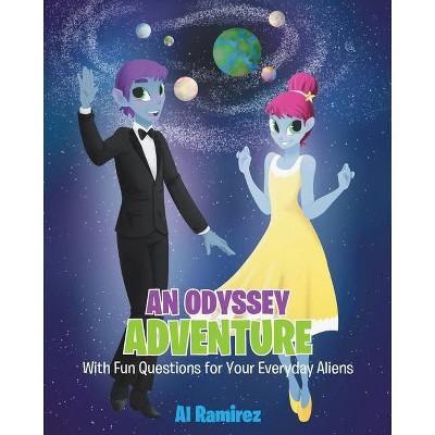 An Odyssey Adventure - by  Al Ramirez (Paperback)